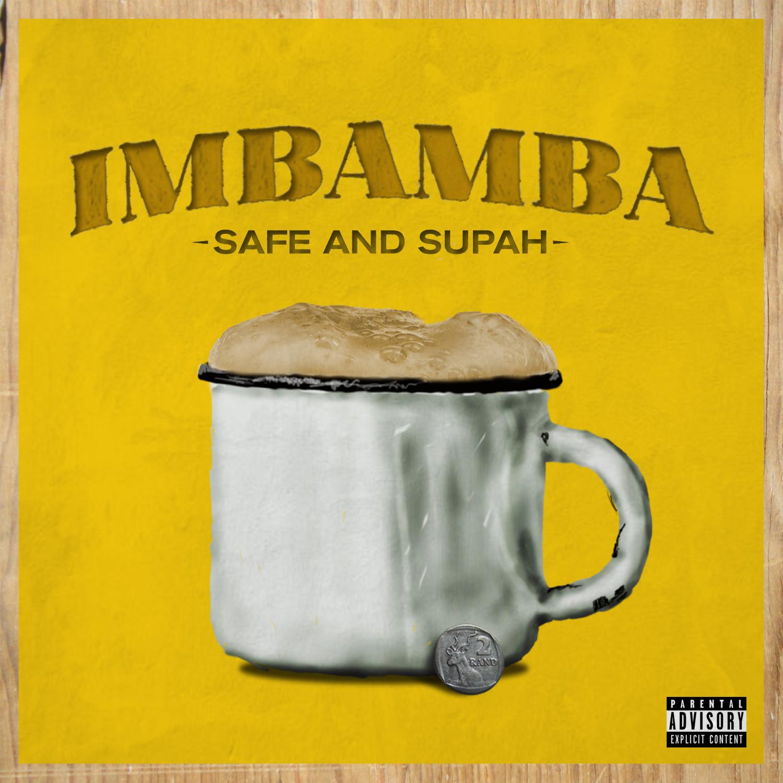 Safe & Supah – Imbamba